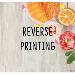 Reverse Printing