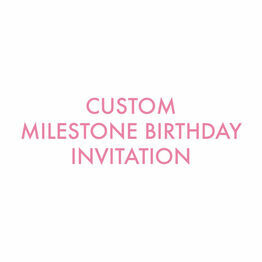 Custom Milestone Birthday Invitation