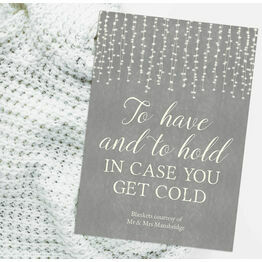 To Have and To Hold In Case You Get Cold' Wedding Blankets Sign