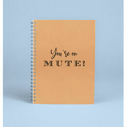 \'You\'re On Mute\' Work From Home Notebook