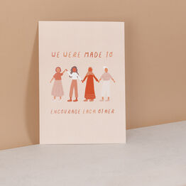 Made To Encourage Each Other Women's Empowerment Print