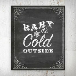 Baby it's cold outside' Chalkboard Print - Printed or Printable