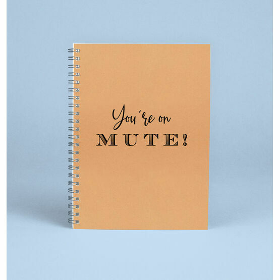 'You're On Mute' Work From Home Notebook