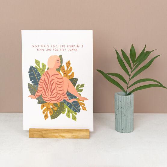 'Every Stripe…' Strong Wild Brave Woman Art Print
